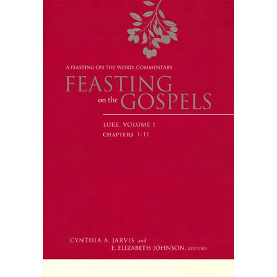 Feasting on the Gospels: Luke, Volume 1: A Feasting on the Word Commentary