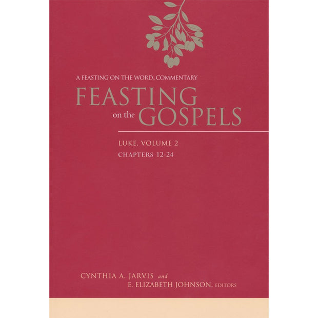 Feasting on the Gospels: Luke, Volume 2: A Feasting on the Word Commentary