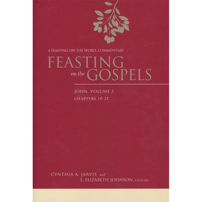 Feasting on the Gospels: John, Volume 2: A Feasting on the Word Commentary