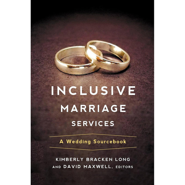 Inclusive Marriage Services: A Wedding Sourcebook