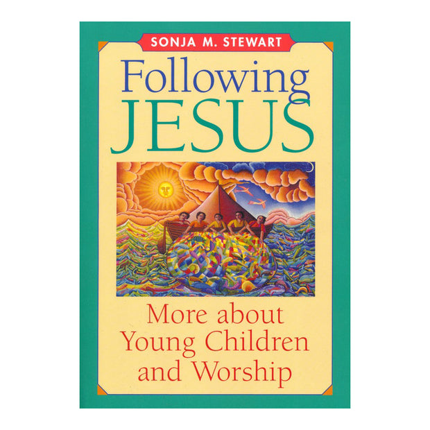 Following Jesus: More About Young Children and Worship