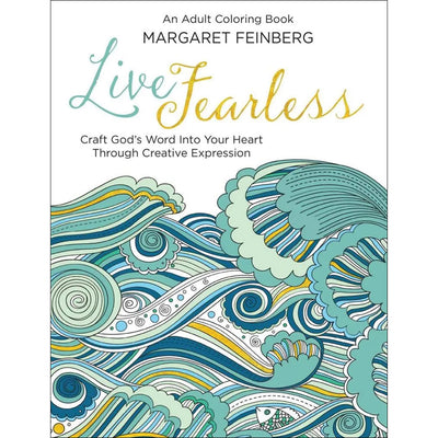 Live Fearless: Craft God's Word in Your Heart Through Creative Expression: An Adult Coloring Book