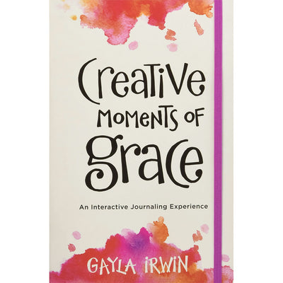Creative Moments of Grace: An Interactive Journaling Experience