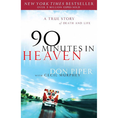 90 Minutes in Heaven (movie edition): A True Story of Death and Life