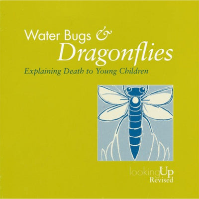 Waterbugs and Dragonflies: Explaining Death to Young Children (Softcover)