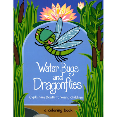 Waterbugs and Dragonflies: Explaining Death to Young Children (Coloring Book)