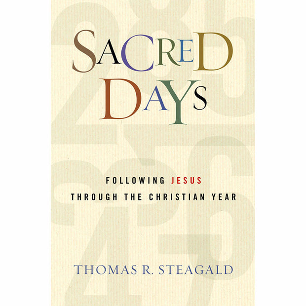 Sacred Days: Following Jesus Through the Christian Year