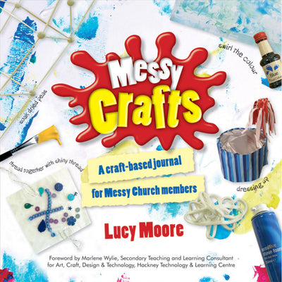Messy Crafts: A Craft-Based Journal for Messy Church Members