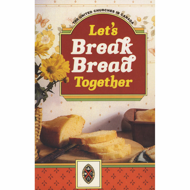 Let's Break Bread Together