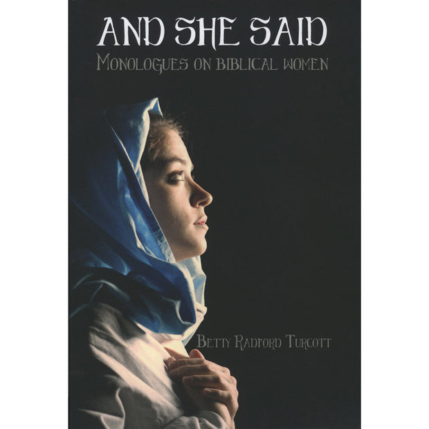 And She Said: Monologues on Biblical Women