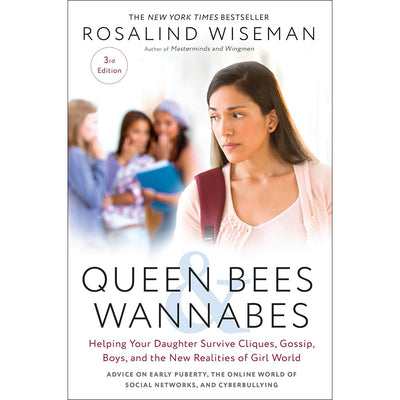 Queen Bees and Wannabes: Helping Your Daughter Survive Cliques, Gossip, Boys, and the New Realities of Girl World