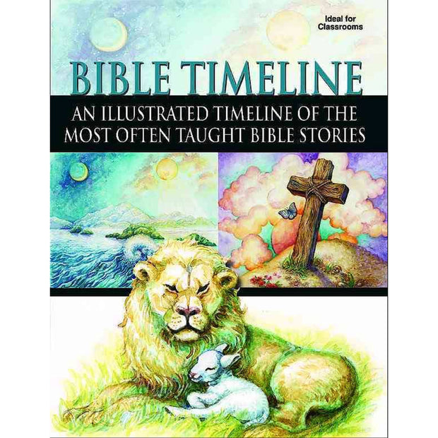 Bible Timeline: An Illustrated Time Line Of The Most Often Taught Bible Stories