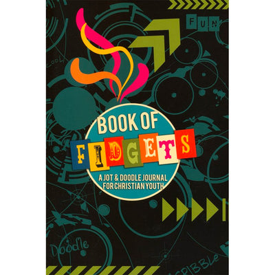 Book of Fidgets: A Jot & Doodle Journal for Christian Youth