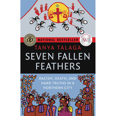 Seven Fallen Feathers: Racism, Death, and Hard Truths in a Northern City