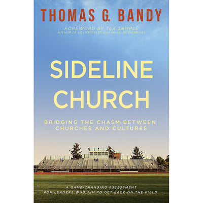 Sideline Church: Bridging the Chasm Beween Churches and Cultures