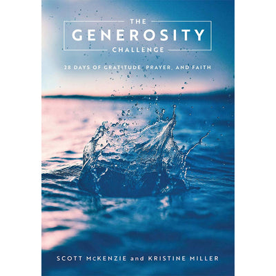 The Generosity Challenge: 28 Days of Gratitude, Prayer, and Faith