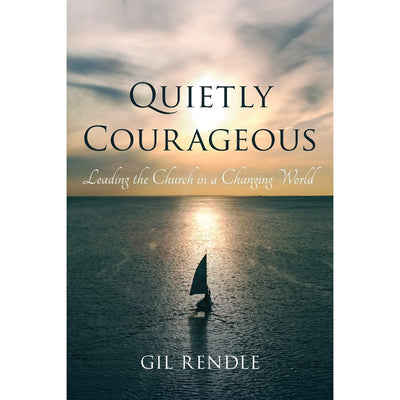 Quietly Courageous: Leading the Church in a Changing World