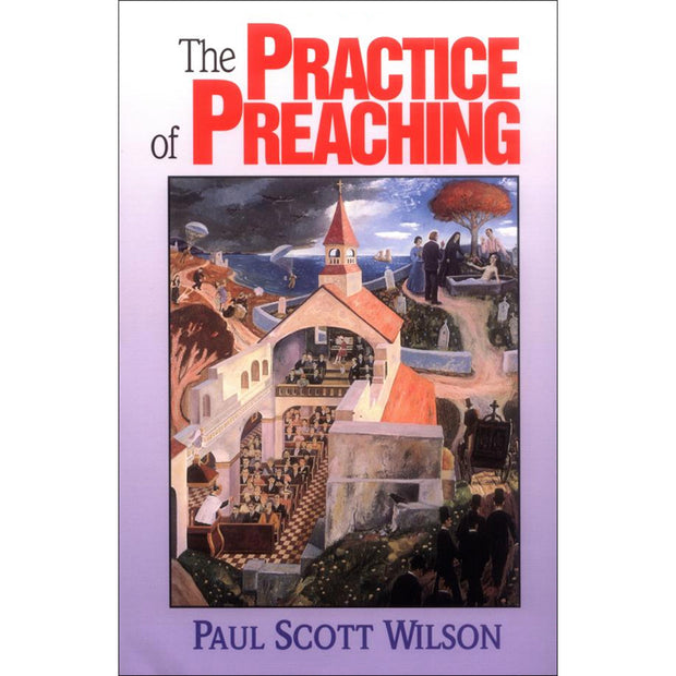 Practice Of Preaching, The
