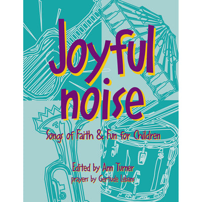 Joyful Noise: Songs of Faith and Fun for Children