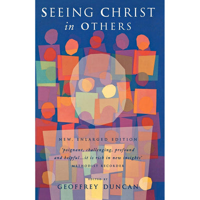Seeing Christ in Others: An Anthology for Worship, Meditation, and Mission