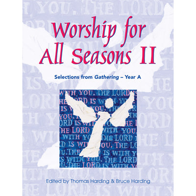 Worship for All Seasons II: Selections from Gathering, Year A