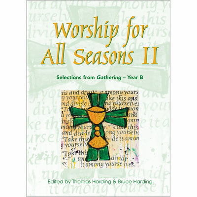 Worship for All Seasons II: Selections from Gathering, Year B