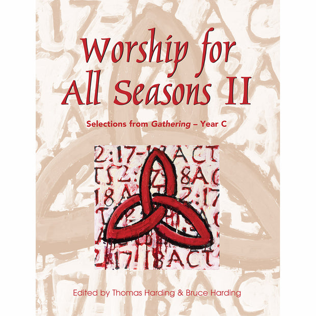 Worship for All Seasons II: Selections from Gathering, Year C