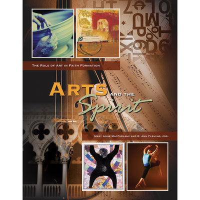 Arts and the Spirit: The Role of Art in Faith Formation