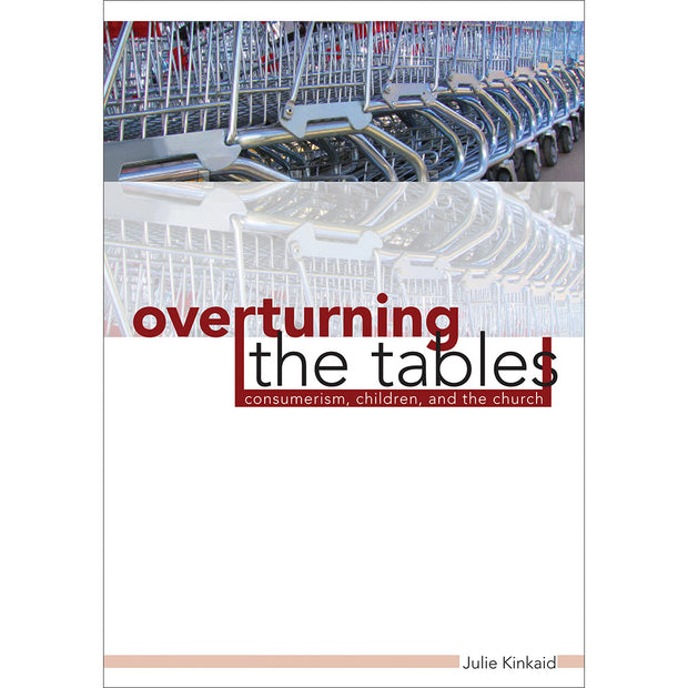 Overturning the Tables: Consumerism, Children, and the Church