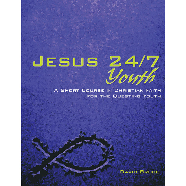 Jesus 24/7 Youth: A Short Course in Christian Faith for the Questing Youth (Softcover)