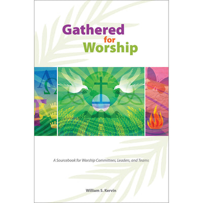 Gathered for Worship: A Sourcebook for Worship Committees, Leaders, and Teams (Softcover)