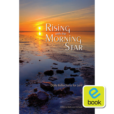 Rising with the Morning Star: Daily Reflections for Lent (e-book)