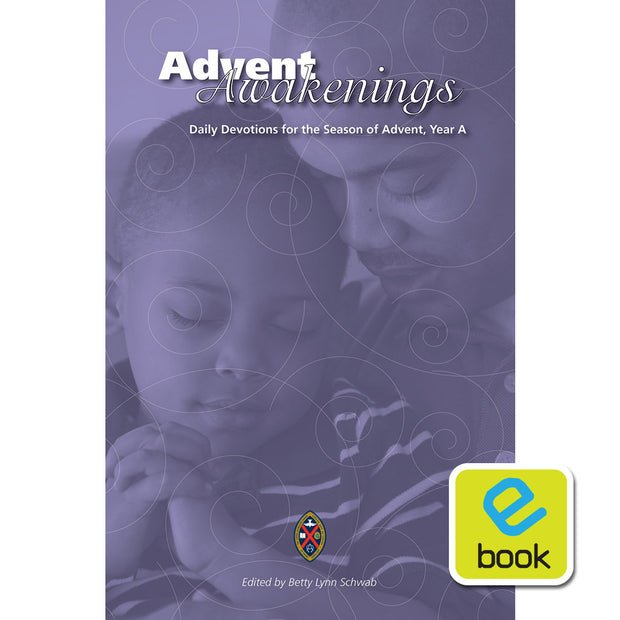 Advent Awakenings: Daily Devotions for the Season of Advent, Year A (e-book)