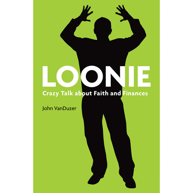 Loonie: Crazy Talk about Faith and Finances (Softcover)