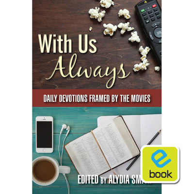 With Us Always: Daily Devotions Framed by the Movies (e-book)