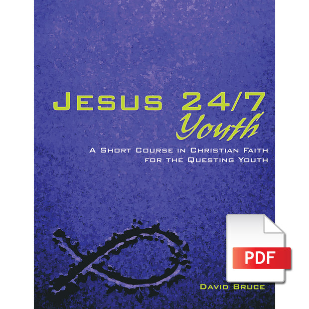 Jesus 24/7 Youth: A Short Course in Christian Faith for the Questing Youth (e-book)