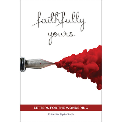 Faithfully Yours: Letters for the Wondering (Softcover)