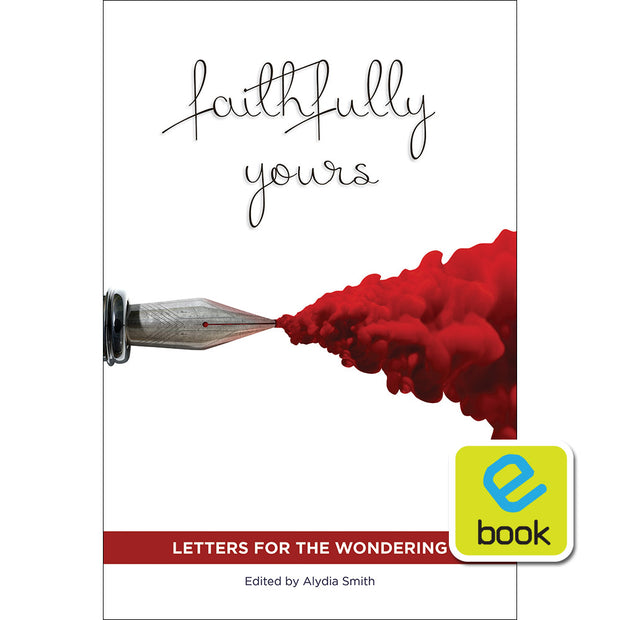Faithfully Yours: Letters for the Wondering (e-book)
