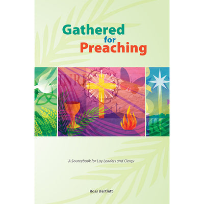 Gathered for Preaching: A Sourcebook for Lay Leaders and Clergy (Softcover)