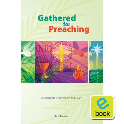 Gathered for Preaching: A Sourcebook for Lay Leaders and Clergy (e-book)