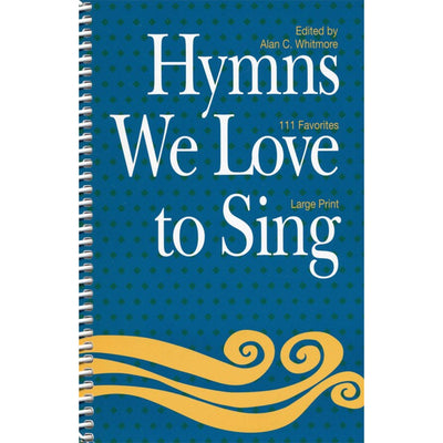 Hymns We Love to Sing: 111 Favorites (Words Only)