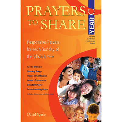 Prayers to Share: Responsive Prayers for Each Sunday of the Church Year, Year C