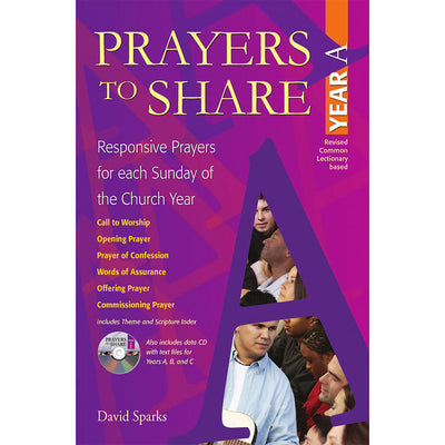 Prayers to Share: Responsive Prayers for Each Sunday of the Church Year, Year A