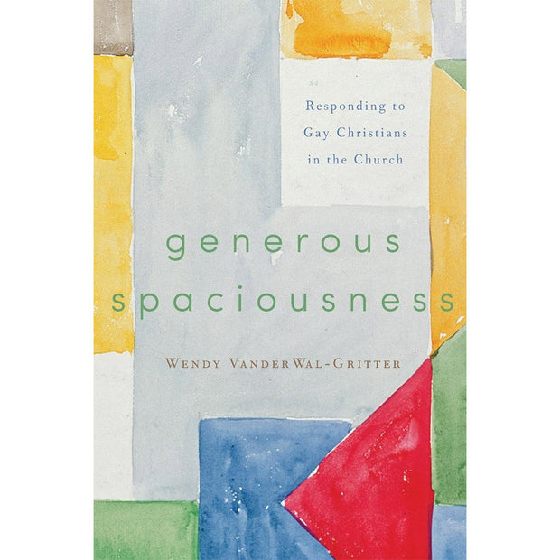 Generous Spaciousness: Responding to the Gay Christians in the Church
