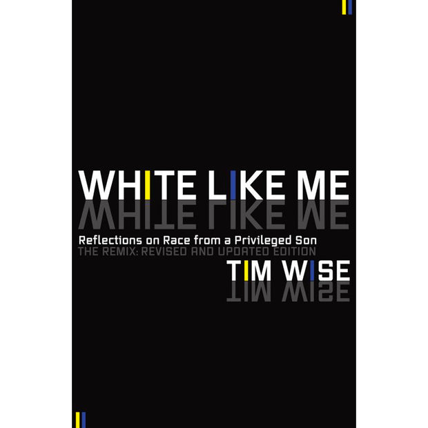 White Like Me: Reflections on Race from a Priviledged Son