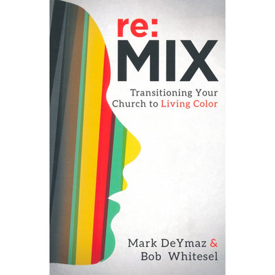 re:MIX: Transforming Your Church with Living Color