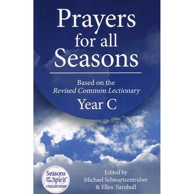 Prayers for All Seasons: Based on the Revised Common Lectionary, Year C