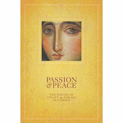 Passion and Peace: The Poetry of Uplift for All Occasions