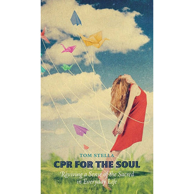 CPR for the Soul: Reviving a Sense of the Sacred in Everyday Life