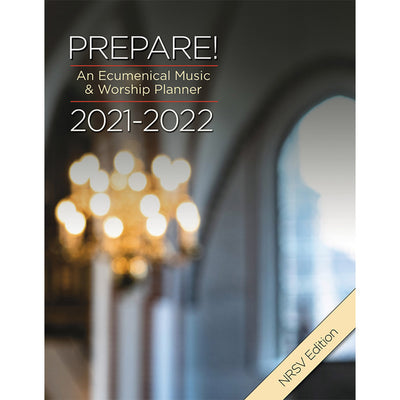 Prepare! 2021-2022 NRSV Edition: An Ecumenical Music & Worship Planner